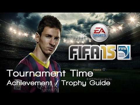 FIFA 15 - Tournament Time in 2 Minutes Achievement / Trophy Guide