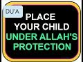 place your child under Allah's protection