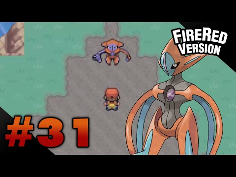 Let's Play Pokemon: FireRed - Part 31 - DEOXYS