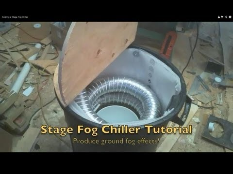 Building a Stage Fog Chiller