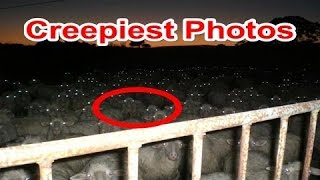 Watch 10 Creepiest Photos Ever Taken - Watchzozo