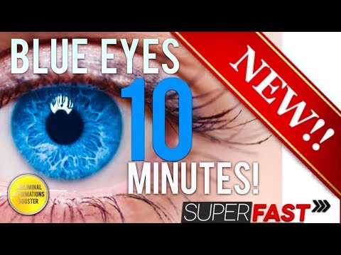 -- GET BLUE EYES IN 10 MINUTES! SUBLIMINAL AFFIRMATIONS BOOSTER! RESULTS NOW! CHANGE YOUR EYE COLOR!