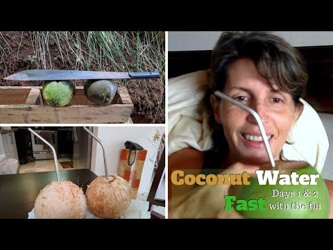 Losing Weight & Healing Chronic Pain   Coconut Water Fast, Day 1 & 2