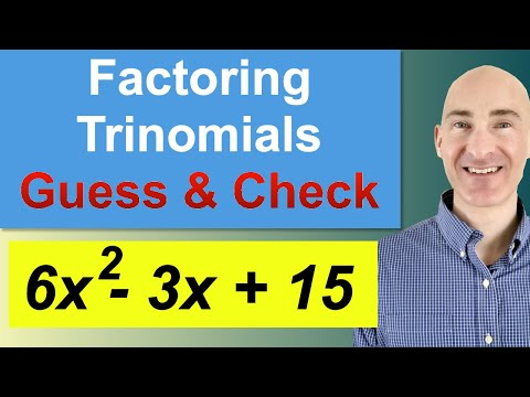 Factoring Trinomials Guess and Check
