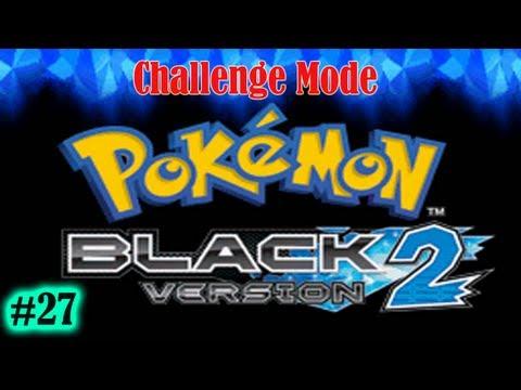 Pokemon Black 2 CHALLENGE MODE Stream (Part 27) UNDER LEVELED GYM BATTLE MADNESS!!!
