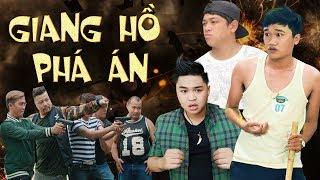 Hài 2018 Giang Hồ Phá Án - Xuân Nghị, Thanh Tân, Duy Phước, Hoàng Mèo | Hài Tuyển Chọn Hay Nhất 2018