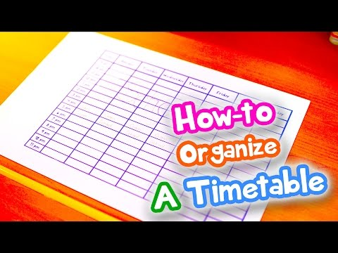 How to Make & Organize A Timetable