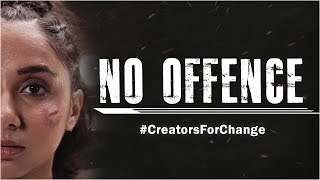 No Offence | Creators For Change | MostlySane