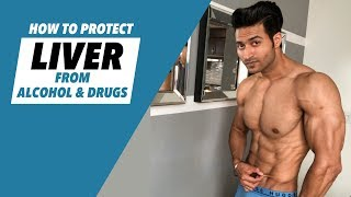 How to Protect LIVER from Drugs & Alcohol | Info by Guru Mann