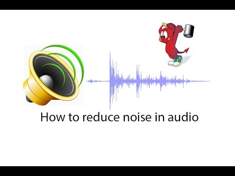 how to   remove   reduce noise in audio