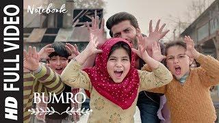 Bumro Full Song | Notebook | Zaheer Iqbal & Pranutan Bahl | Kamaal Khan | Vishal Mishra