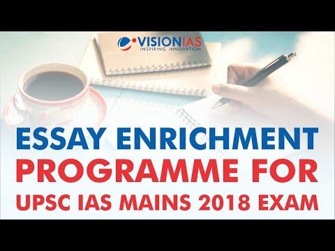 Essay Enrichment Program for UPSC IAS MAINS 2018 exam | Classroom / Online