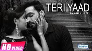 Teri Yaad | Aman Jazz | New Punjabi songs 2017 | Shemaroo Punjabi