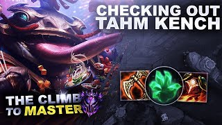 Download CHECKING OUT TAHM KENCH TOP - Climb to Master S9 | League of Legends Video