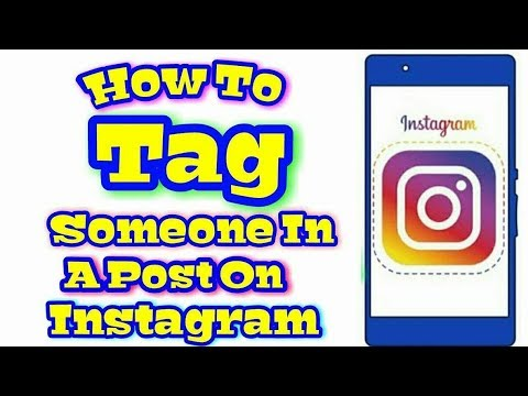 How To  Tag Some One In A Post On In Instagram In  Mobile