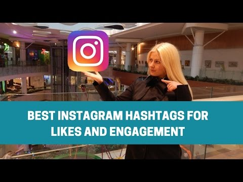 HOW TO FIND THE BEST INSTAGRAM HASHTAGS FOR LIKES AND ENGAGEMENT