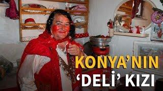 Download Konya'nın 'deli' kızı