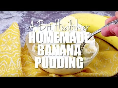 How to make: A Bit Healthier Banana Pudding