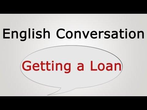English Conversation: Getting a Loan