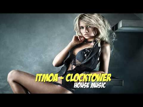 ITMOA|Clocktower (House Music)