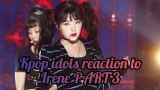 Kpop idols reaction to irene PART 2 - Vidly xyz