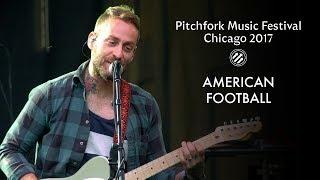 American Football   Pitchfork Music Festival 2017   Full Set