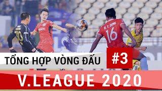 Tổng Hợp Vòng 3 V.League 2020 | Sự Trỗi Dậy Của Những Ông Lớn | HAGL Tụt Dốc, Hà Tĩnh Tạo Bất Ngờ