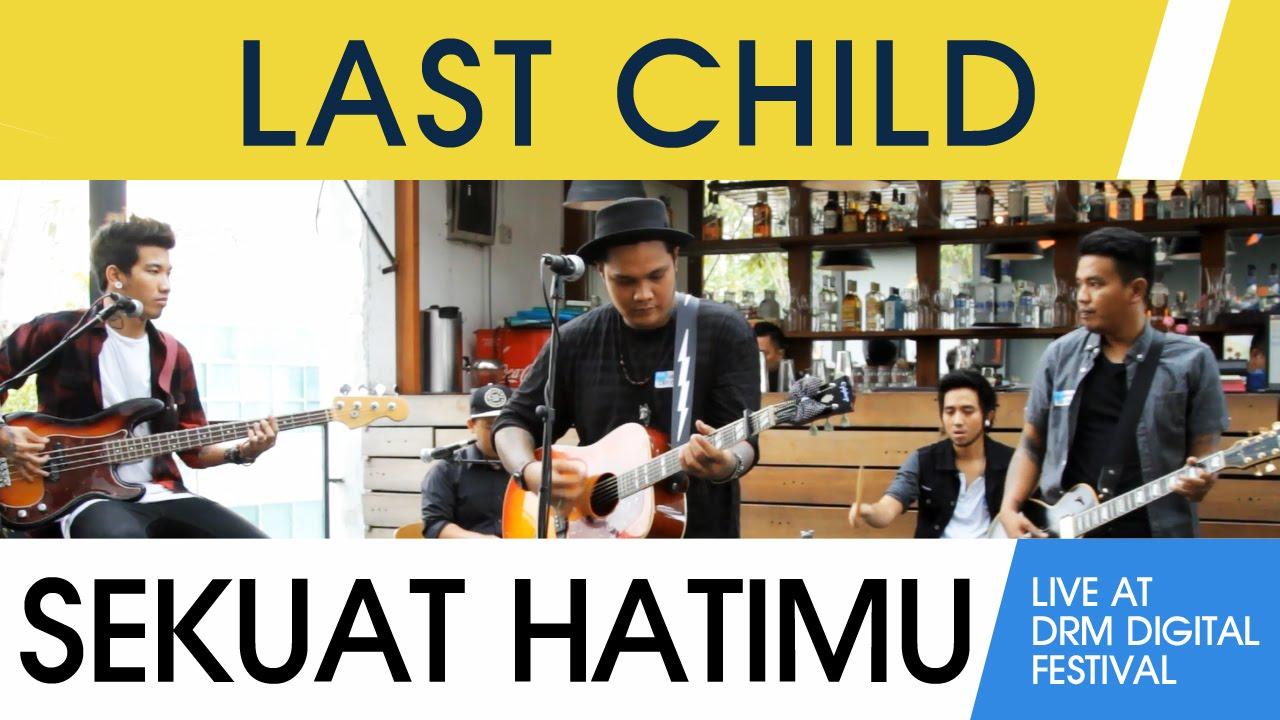 Download Last Child - Sekuat Hatimu (Live at DRM Digital Fest) MP3 Gratis