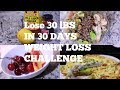 Weight Loss Challenge 30 Lbs In 30 Days  What I Ate Today #1