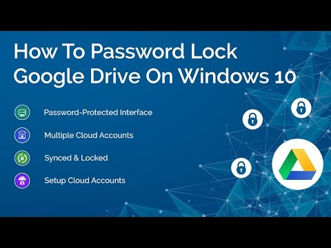 How To Password Lock Google Drive On Windows 10