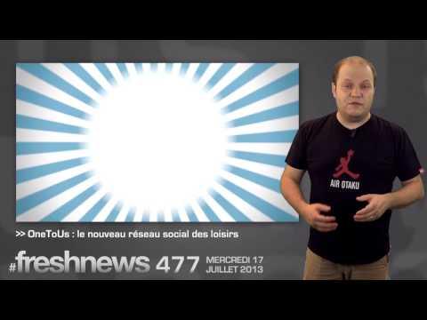 freshnews #477 OWA sur iOS. OneToUs. Tour Eiffel sur Street View (17/07/13)477 720p