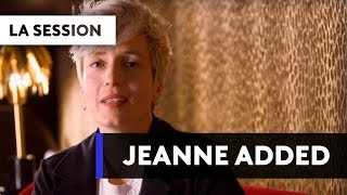 JEANNE ADDED - Basique, les sessions