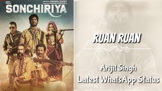 Ruan Ruan - Arijit Singh   New Song WhatsApp Status   Sonchiriyan