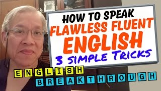 3 Simple Tricks - Speak Flawless Fluent English-Naturally and Native-like