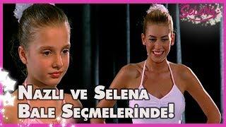 Nazlı ve Selena bale seçmelerinde!