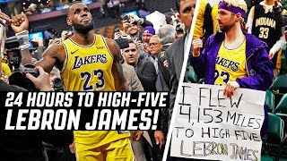 24 HOURS TO TRY AND HIGH-FIVE LEBRON!!