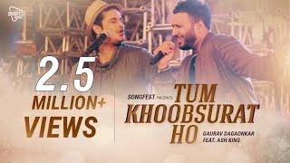 Tum Khoobsurat Ho   Gaurav Dagaonkar feat. Ash King   Songfest Originals