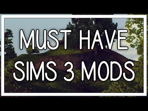 The Sims 3: MUST HAVE MODS!!!