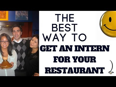 Restaurant Owner Series: The best way to get an intern and how to Develop an internship program