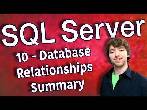 SQL Server 10 - Database Relationships Summary