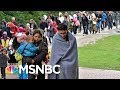 Should Migration At The Border Be Called A Refugee Crisis MTP Daily MSNBC