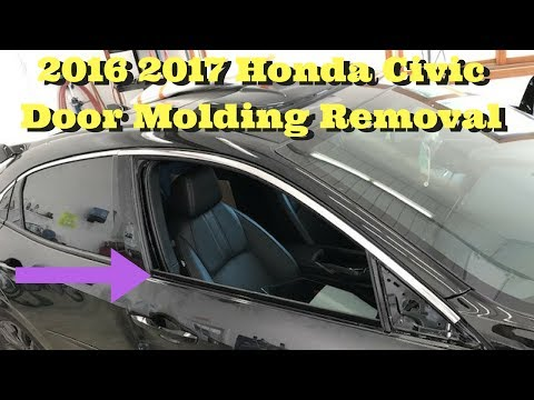 2016 2017 2018 Honda Civic How to Remove Door Window Molding Replace Install Removal Belt 10th Gen
