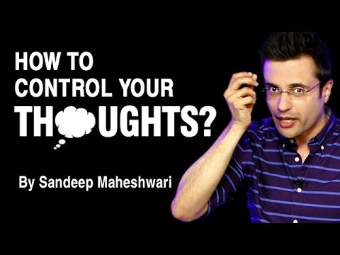 How to control your thoughts? By Sandeep Maheshwari I Hindi