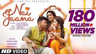 Nai Jaana Video | Tulsi Kumar, Sachet Tandon, Tanishk Bagchi | Nirmaan  | Awez D,Musskan S,Anmol