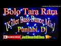 Bolo Tara Rara Killer Bass Dance Mix Punjabi Dj Remix Song mp3