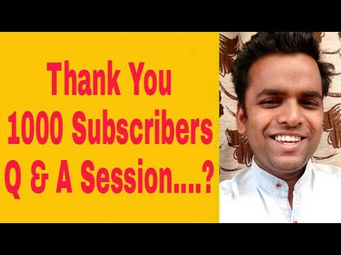 Thank You 1000 Subscribers... Ask Me Any Question.. Reply After a Week