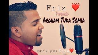 Argham Tuka Somia (2018)- Friz Love