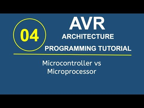 Embedded Systems Programming with AVR 4- Microcontroller vs Microprocessor