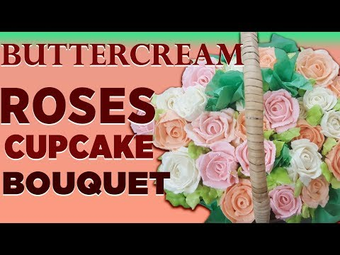 BUTTERCREAM ROSES CUPCAKE BOUQUET- HOW TO