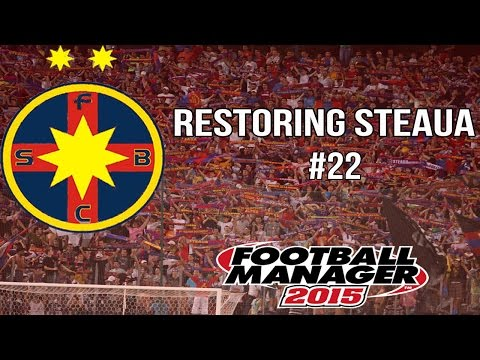 Restoring Steaua: Episode 22 | Change of Heart | Football Manager 2015